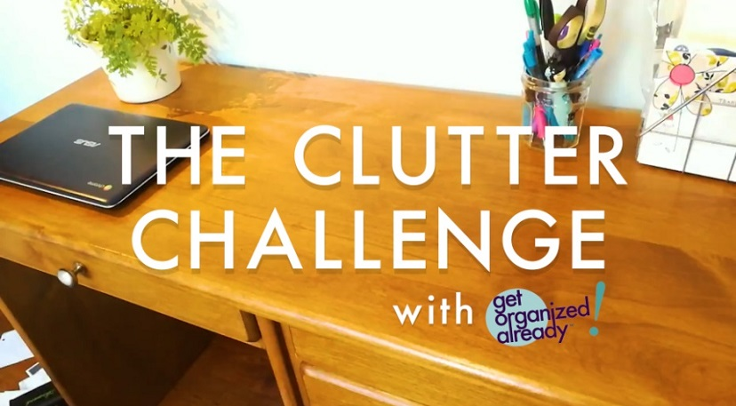 The Clutter Challenge with Get Organized Already